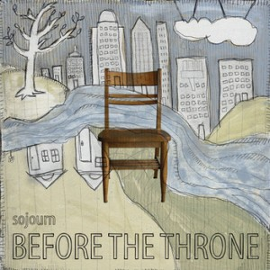 Album cover artwork for Before The Throne album by Sojourn Music