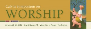 Calvin Symposium on Worship 2012 banner