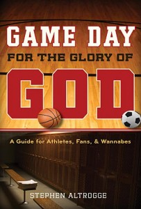 Game Day For The Glory Of God by Stephen Altrogge book cover