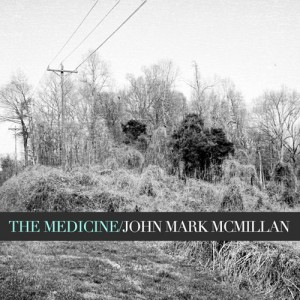 The Medicine by John Mark McMillan album cover