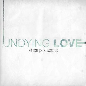 Undying Love-Allison Park Worship album cover