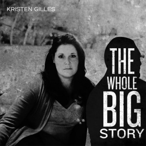 "Cover art for the Kristen Gilles worship album ""The Whole Big Story"""