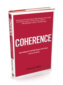 Coherence: How Telling The Truth Will Advance Your Cause (and Save the World) by Richard H. Bailey book cover